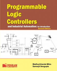 PROGRAMMABLE LOGIC CONTROLLERS AND INDUSTRIAL AUTOMATION: AN INTRODUCTION 2/e