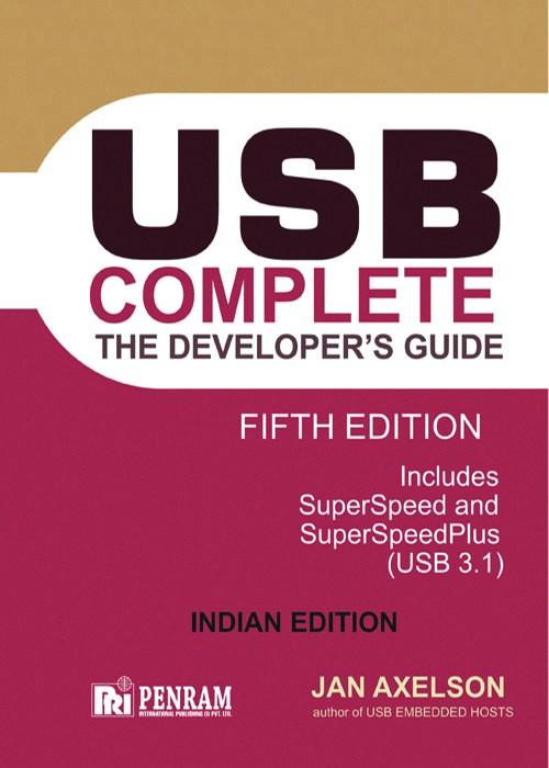 USB COMPLETE THE DEVELOPER'S GUIDE 5/e (Jan Axelson Series)
