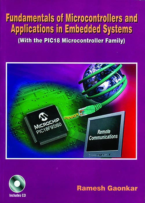 FUNDAMENTALS OF MICROCONTROLLERS AND APPLICATIONS IN EMBEDDED SYSTEMS (with the PIC18 Microcontroller Family)