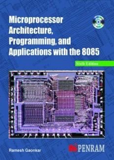 MICROPROCESSOR ARCHITECTURE, PROGRAMMING AND APPLICATIONS WITH THE 8085 6/e