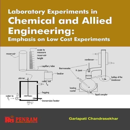 LABORATORY EXPERIMENTS IN CHEMICAL AND ALLIED ENGINEERING: Emphasis on Low Cost Experiments