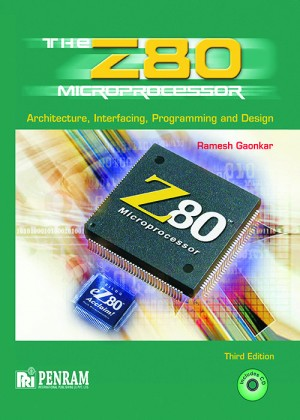 THE Z80 MICROPROCESSOR ARCHITECTURE INTERFACING PROGRAMMING AND DESIGN 3/e
