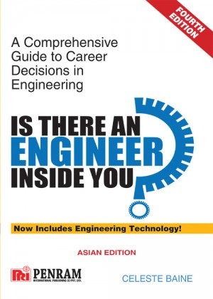 IS THERE AN ENGINEER INSIDE YOU? A Comprehensive Guide to Career Decisions in Engineering 4/e